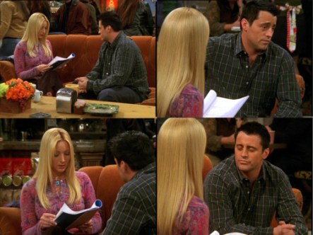 "10x13 TOW Joey Speaks French Phoebe: All right, it seems pretty simple. Your first line is ""My name is Claude"", so, just repeat after me. ""Je m'appelle Claude"". Joey: Je de coup Clow. Phoebe: Well, just… let's try it again. Joey: Ok. Phoebe: Je m'appelle Claude. Joey: Je depli mblue. Phoebe: Uh. It's not… quite what I'm saying. Joey: Really? It sounds exactly the same to me. Phoebe: It does, really? Joey: Yeah. Phoebe: All right, let just try it again. Really listen. Joey: Got it. Phoebe: (slowly) Je m'appelle Claude. Joey: Je te flouppe Fli. Phoebe: Oh, mon Dieu! Joey: Oh, de fuff!"