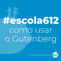 #escola612 – Como usar o Gutenberg, o novo editor de texto do WordPress – Aula 3