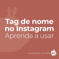 Tag de nome do Instagram: sua marca pode aproveitar mais esse recurso