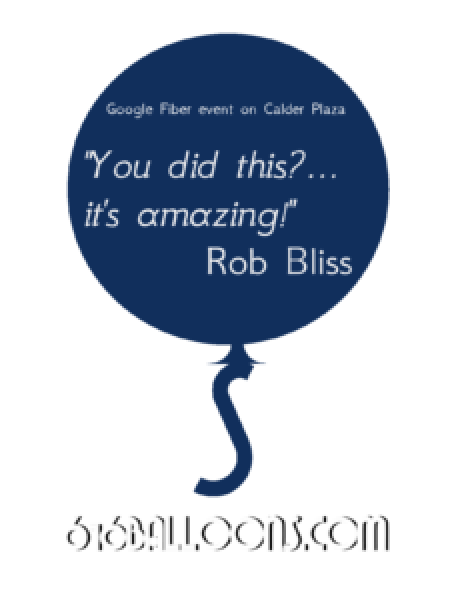"Rob Bliss comment ""You did this?...It's Amazing"" about our half mile long Google Fiber balloon"
