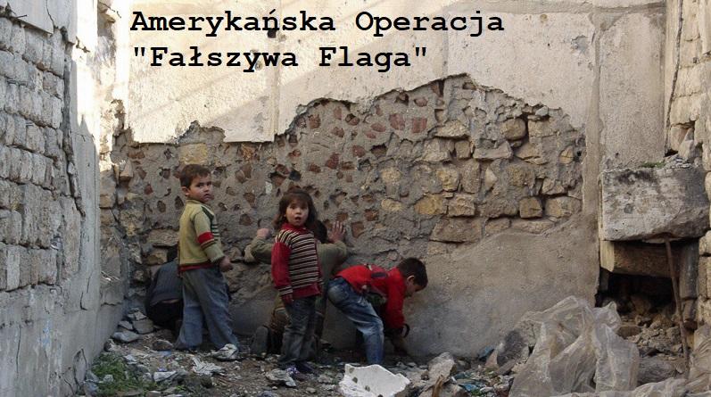 SYRIA operacja Fałszywa Flaga i III Wojna Światowa