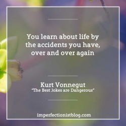 """#360: Kurt Vonnegut, on accidents:""""You learn about life by the accidents you have, over and over again"""" -Kurt Vonnegut""""https://www.mcsweeneys.net/articles/the-best-jokes-are-dangerous-an-interview-with-kurt-vonnegut-part-three"""