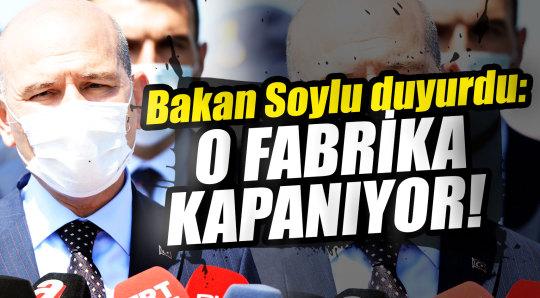 Bakan Soylu: Sakarya daki fabrika kapanacak