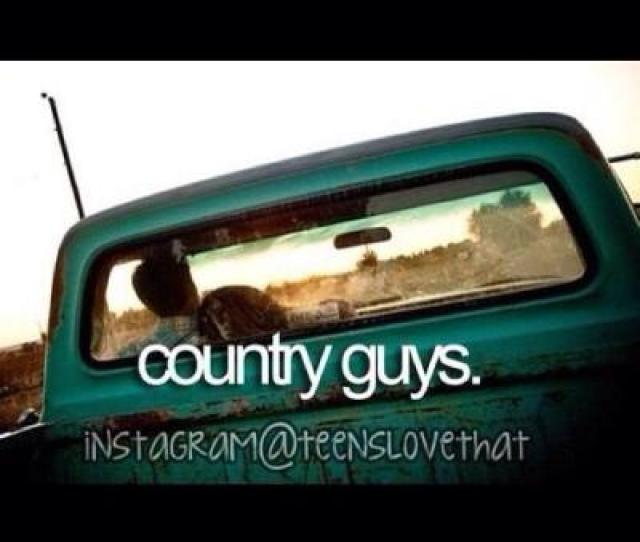 Countrycountry Boycountry Girllovecountry Lovecowboycowgirltumblrlove Liferustysouthernredneckfollowfollow Mefollow For Followfollow For