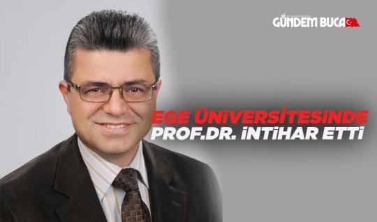 Ege Üniversitesi'nde Prof.Dr. İntihar Etti.