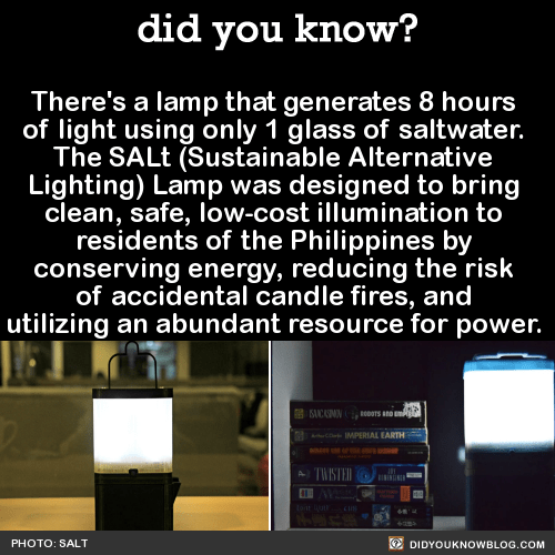 There's a lamp that generates 8 hours of light using only 1 glass of saltwater. The SALt (Sustainable Alternative Lighting) Lamp was designed to bring clean, safe, low-cost illumination to residents of the Philippines by conserving energy, reducing...