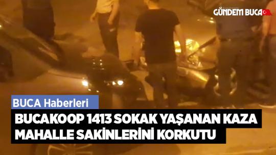Buca koop 1413 Sokak'da Yaşanan Kaza Mahalle Sakinlerini Korkuttu