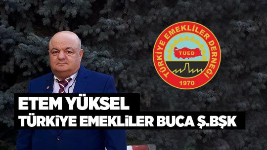 Etem Yüksel Türkiye Emekliler Buca Şube Başkanı