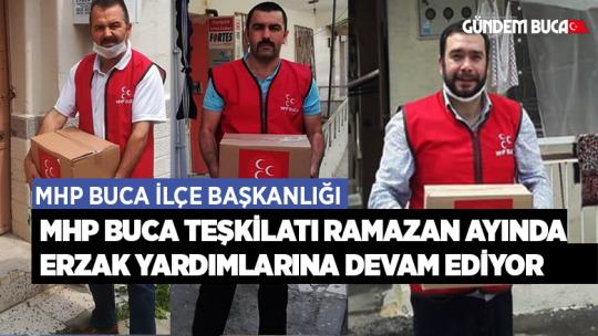 MHP Buca İlçe Teşkilatı Ramazan Ayındada Gönül Seferberliğine Devam Ediyor.