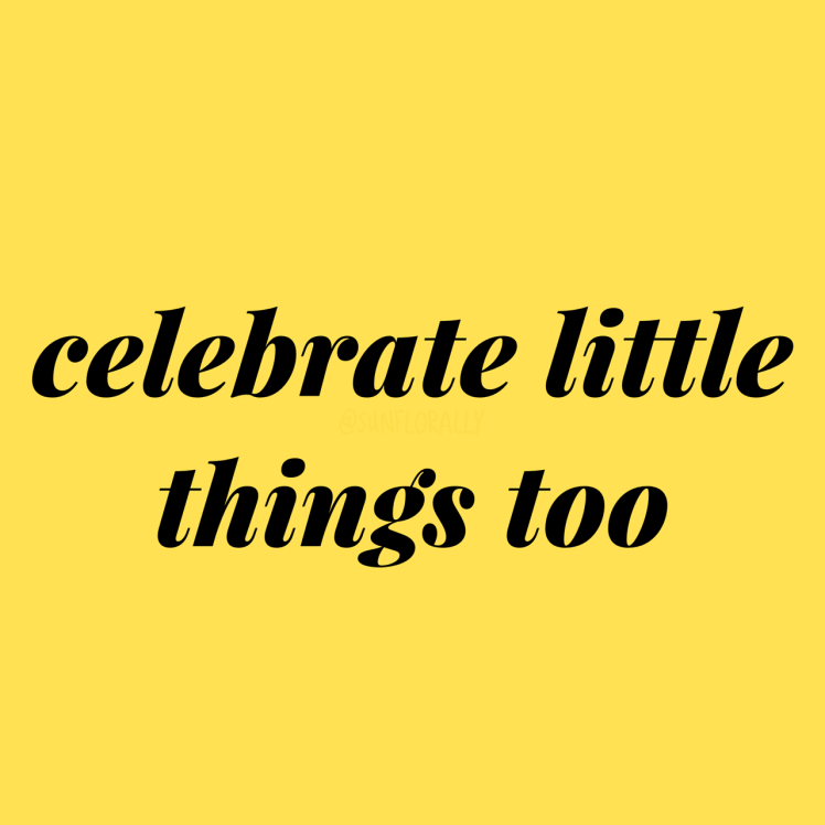 "innate-positivity:""Celebrate little things too"""