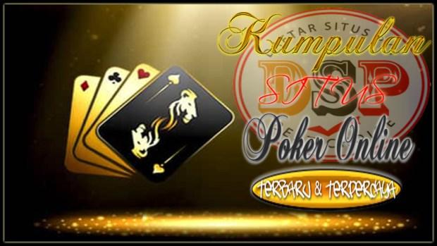 Kumpulan Situs Poker Online Terbaru dan Terpercaya di Indonesia