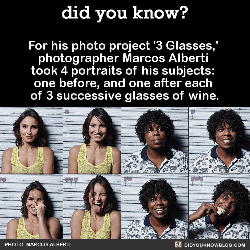 """For his photo project '3 Glasses,' photographer Marcos Alberti took 4 portraits of his subjects: one before, and one after each of 3 successive glasses of wine. Source There is a saying about wine that I really like and it's something like this """"The first glass of wine is all about the food, the second glass is about love, and the third glass is about mayhem."""" I really wanted to see it for myself if that affirmation was in fact true. Marcos Alberti Photography"""