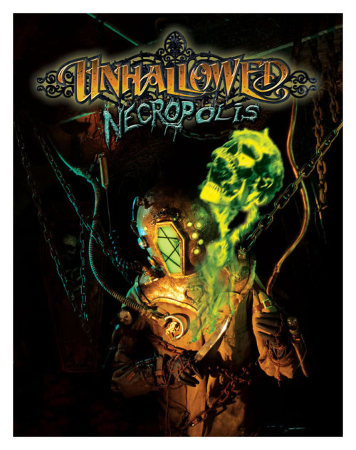 Unhallowed Necropolis, Revised~ http://www.sepiachord.com/index/?p=2985