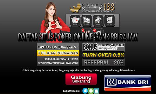 Situs Poker Online Bank BRI 24 Jam