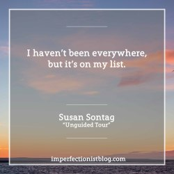"""Happy birthday to Susan Sontag:""""I haven't been everywhere, but it's on my list."""" -Susan Sontag (""""Unguided Tour"""", The New Yorker, 31 Oct 1977)"""