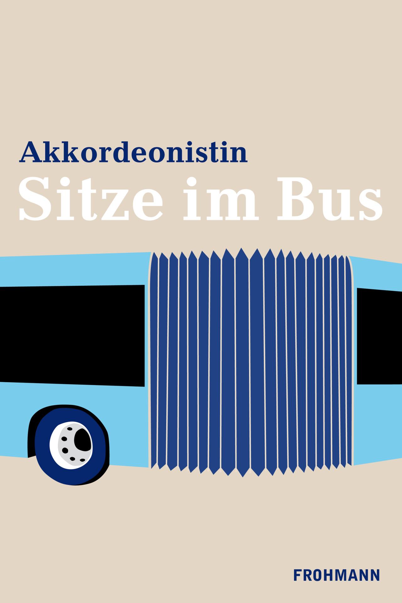 Akkordeonistin Sitze im Bus (ePub, mobi) EUR 2,99/CHF 3,50 ISBNePub: 978-3-944195-63-6 ISBNmobi: 978-3-944195-64-3 Shops ePub: Apple, Dussmann, Hugendubel, Mayersche, Minimore, Minimore, Ocelot, Osiander, Thalia, Schweitzer, Weltbild. Kindle-Mobi:...