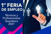 Realizarán Primera Feria Virtual de Empleo para Técnicos y Profesionistas Querétaro 2021