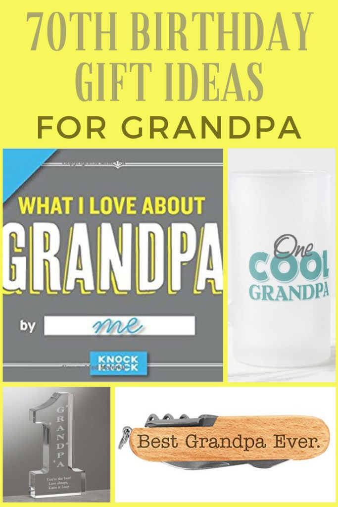 70th Birthday Gift Ideas for Grandpa