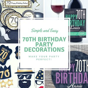 70th Birthday Decoration - Ideas for the Perfect 70th Birthday Party