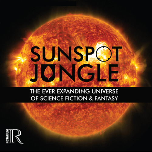 "Rosarium to release ""Sunspot Jungle"" 2 volume anthology!2018 will mark Rosarium Publishing's fifth anniversary. To celebrate, they will be releasing a two-volume SFF anthology, entitled Sunspot Jungle: The Ever-Expanding Universe of Science Fiction..."