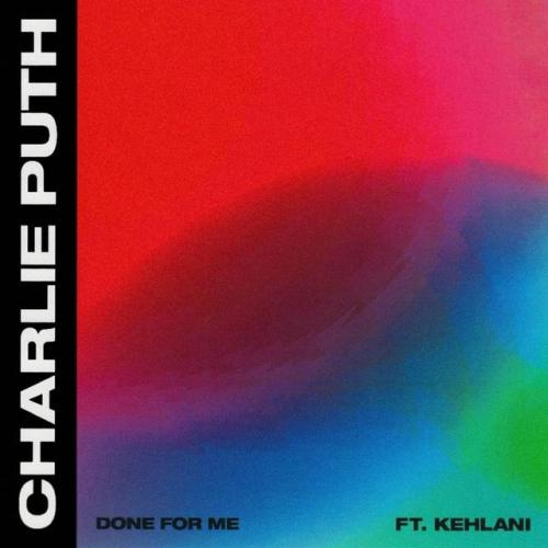 Charlie Puth – Done For Me ft. Kehlani