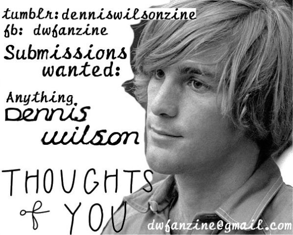 Thoughts Of You a Dennis Wilson fanzine call for submissions flyer