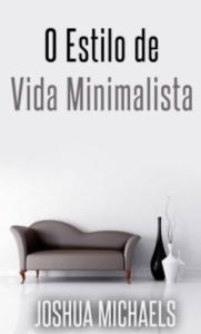 O estilo de vida minimalista - Joshua Michaels - 7 Cantos do Mundo