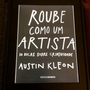 Roube como um artista - Austin Kleon - 7 Cantos do Mundo