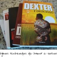 Literatura: Herói que mata - Dexter e o mito do serial-killer bonzinho