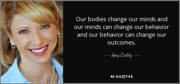 quote-our-bodies-change-our-minds-and-our-minds-can-change-our-behavior-and-our-behavior-can-amy-cuddy-70-84-60