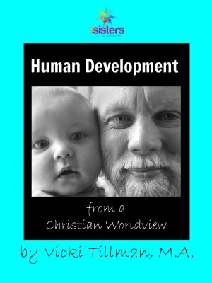 Human Development from a Christian Worldview Second Edition