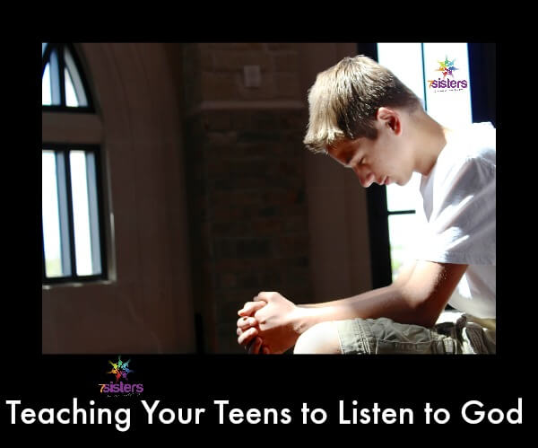 Teaching Your Teen to Listen to God