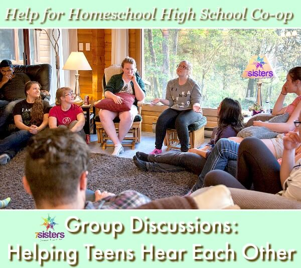 Group Discussions: Helping Teens Hear Each Other 7SistersHomeschool.com