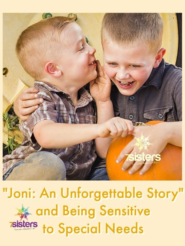 """Joni: An Unforgettable Story"" and Being Sensitive to Special Needs 7SistersHomeschool.com"