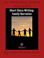 Introductory Guide to High School Short Story Writing: Family Narrative