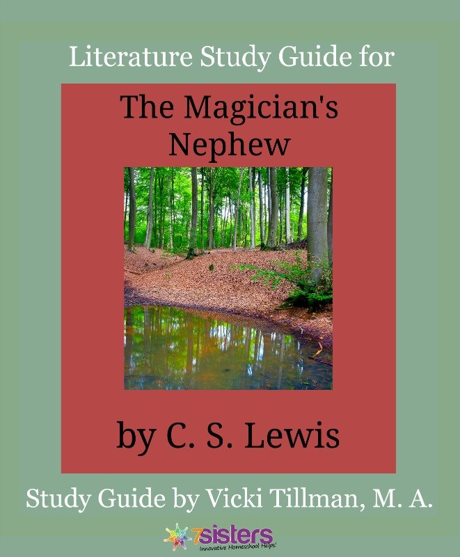 Chronicles of Narnia Literature Study Guide #6: The Magician's Nephew for High Schoolers
