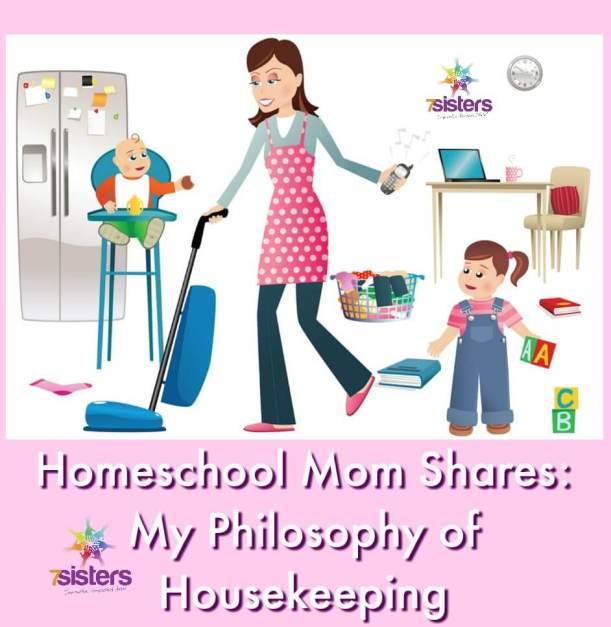 Homeschool Mom Shares: My Philosophy of Housekeeping 7SistersHomeschool.com