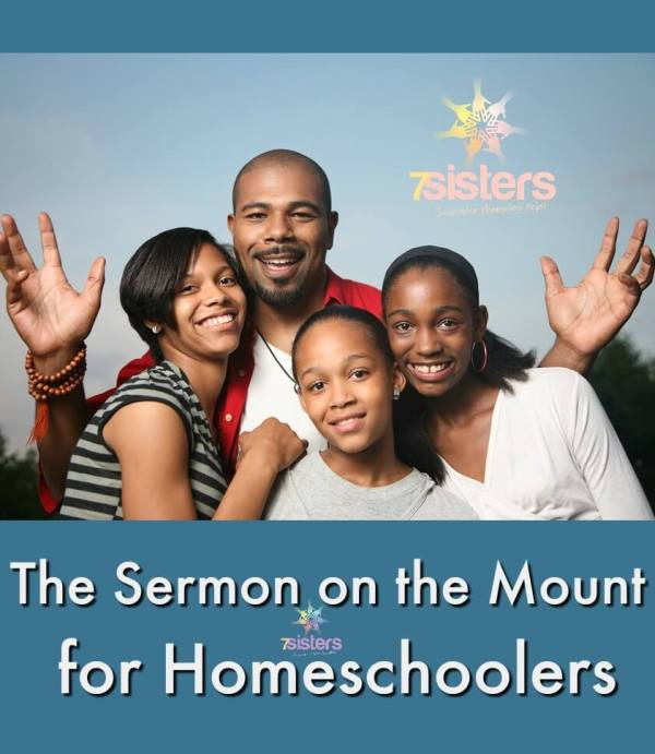 The Sermon on the Mount for Homeschoolers 7SistersHomeschool.com