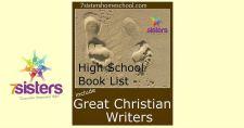 Homeschool High School Booklist: Include Great Christian Writers 7SistersHomeschool.com Inspire your teens with great literature.