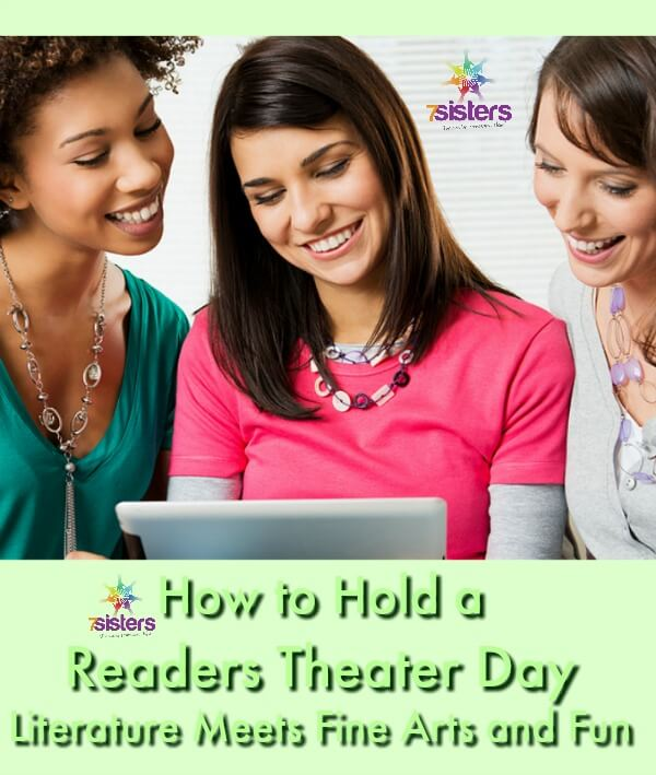 How to Hold a Readers Theater Day - Literature Meets Fine Arts and Fun 7SistersHomeschool.com