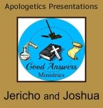 Jericho and Joshua – A Good Answers Apologetics Presentation
