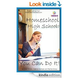 Homeschool High School: You can Do It! $2.99 on Kindle