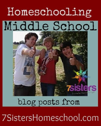 Help for the Middle School years: Homeschool blog posts from 7SistersHomeschool.com