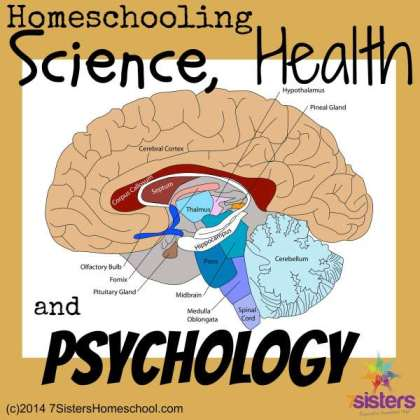 Read about Homeschooling Science, Health and Psychology at 7SistersHomeschool.com