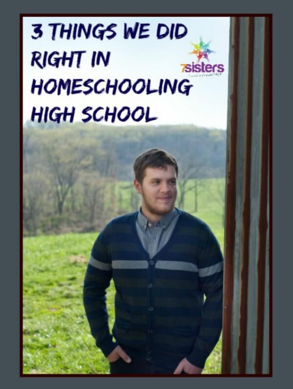 3 Things We Did Right in Homeschooling High School