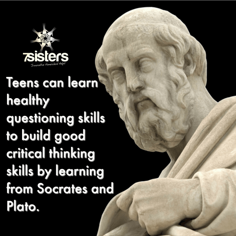 Teens can learn healthy questioning skills to build good critical thinking skills by learning from Plato and Socrates. Use 7SistersHomeschool's literature study guide for The Republic of Plato.