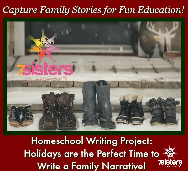 Homeschool Writing Project: The Holidays are the Perfect Time to Write a Family Narrative! 7SistersHomeschool.com brings a special holiday writing project for festive, fun learning.