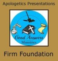 Firm Foundation Christian Apologetics Material from Good Answers Ministries. Are we reading what the apostles wrote?