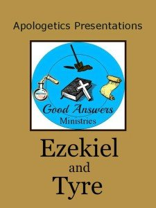 How to Use Our FREE Resources in a Full Apologetics Credit Ezekiel and Tyre Presentation Good Answers Ministries