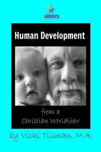 Human Development from a Christian Perspective by 7 Sisters Homeschool